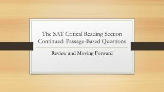 The SAT Critical Reading Section Continued: Passage-Based Questions