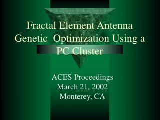 Fractal Element Antenna Genetic  Optimization Using a PC Cluster