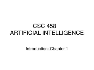 CSC 458	 ARTIFICIAL INTELLIGENCE
