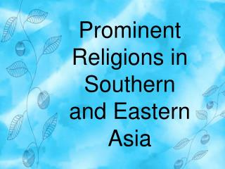 Prominent Religions in Southern and Eastern Asia