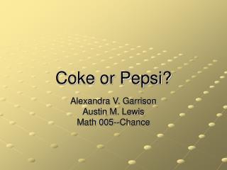 Coke or Pepsi?