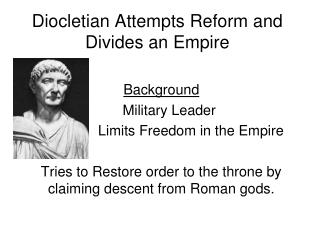 Diocletian Attempts Reform and Divides an Empire