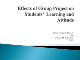 Effects of Group Project on Students'  Learning and Attitude