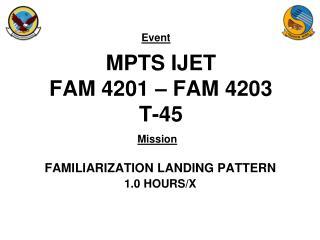 MPTS IJET FAM 4201 – FAM 4203 T-45