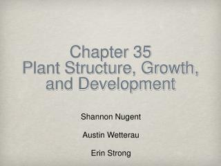 Chapter 35 Plant Structure, Growth, and Development