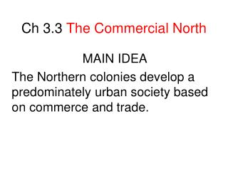 Ch 3.3  The Commercial North