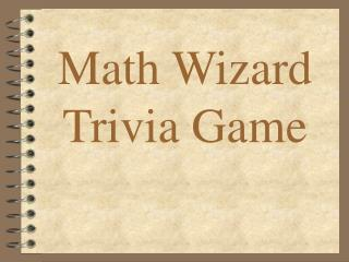 Math Wizard Trivia Game
