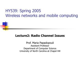 HY539: Spring 2005  Wireless networks and mobile computing
