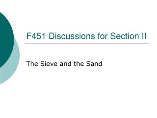 F451 Discussions for Section II