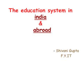 The education system in  india             abroad