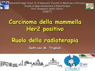 Carcinoma  della mammella  Her2  positivo Ruolo della radioterapia