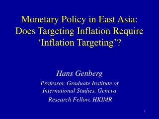 Monetary Policy in East Asia: Does Targeting Inflation Require 'Inflation Targeting'?