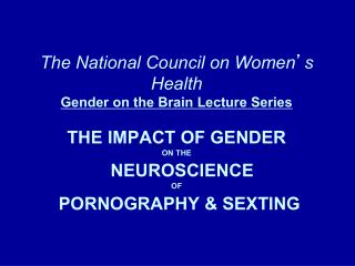The Neuroscience of Pornography,  Sexting and the Internet
