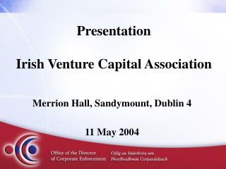 Presentation Irish Venture Capital Association