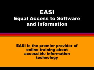 EASI Equal Access to Software  and Information