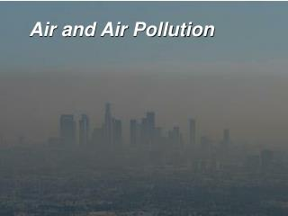Air and Air Pollution