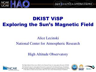 DKIST ViSP E xploring the Sun�s Magnetic Field