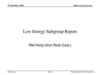 Low Energy Subgroup Report