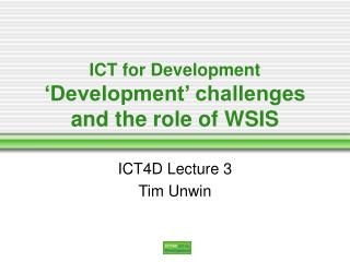 ICT for Development  Development  challenges and the role of WSIS