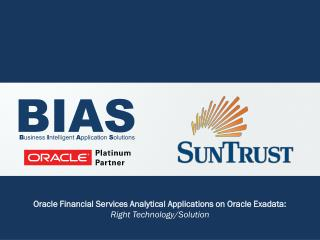 Oracle Financial Services Analytical Applications on Oracle Exadata:  Right Technology/Solution