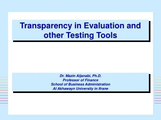Transparency in Evaluation and other Testing Tools