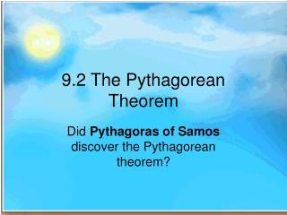 9.2 The Pythagorean Theorem