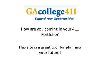 How are you coming in your 411 Portfolio? This site is a great tool for planning your future!