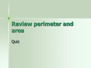 Review perimeter and area