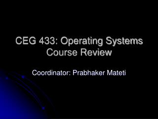 CEG 433: Operating Systems Course Review