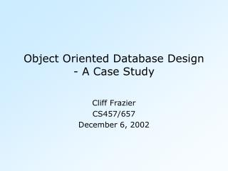 Object Oriented Database Design - A Case Study