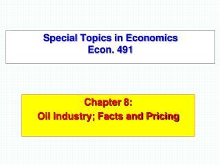Special Topics in Economics  Econ. 491