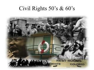 Civil Rights 50's & 60's