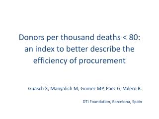 Donors per thousand deaths < 80: an index to better describe the efficiency of procurement