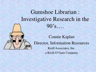 Gumshoe Librarian : Investigative Research in the 90's….