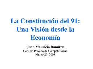 La Constituci�n del 91: Una Visi�n desde la Econom�a