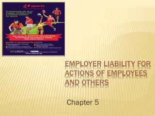 Employer Liability for Actions of Employees and Others