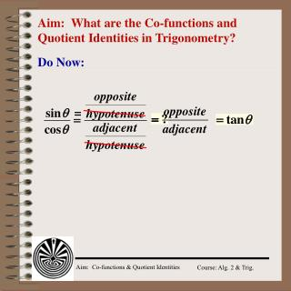 Aim:  What are the Co-functions and Quotient Identities in Trigonometry?