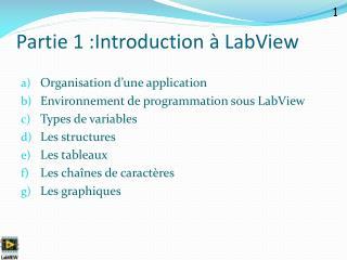 Partie 1 :Introduction   LabView