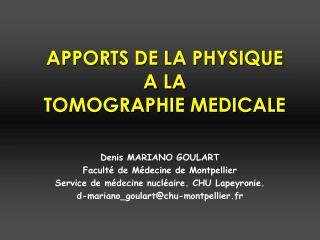 APPORTS DE LA PHYSIQUE  A LA  TOMOGRAPHIE MEDICALE