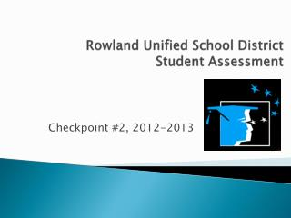 Rowland Unified School District Student Assessment