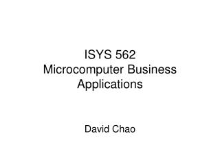 ISYS 562  Microcomputer Business Applications