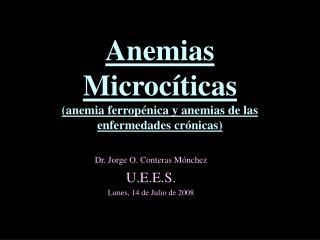 Anemias Microc ticas anemia ferrop nica y anemias de las enfermedades cr nicas
