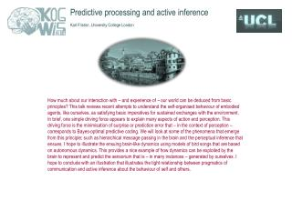 Predictive processing and active  inference Karl Friston, University  College London
