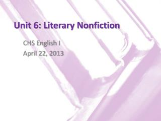 Unit 6: Literary Nonfiction
