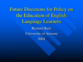 Future Directions for Policy on the Education of English Language Learners