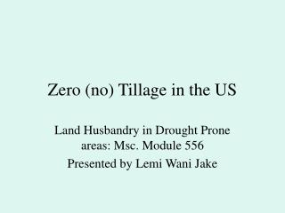 Zero (no) Tillage in the US
