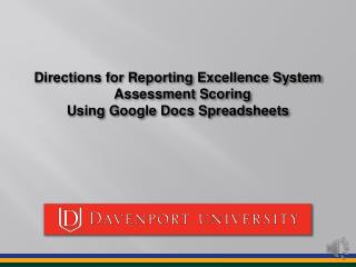 Directions for Reporting Excellence System Assessment Scoring Using Google Docs Spreadsheets