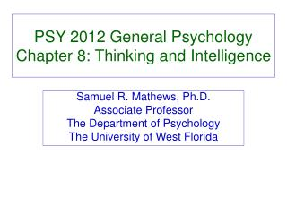 PSY 2012 General Psychology Chapter 8: Thinking and Intelligence