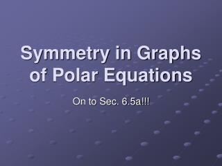 Symmetry in Graphs of Polar Equations