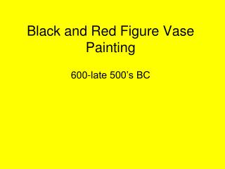 Black and Red Figure Vase Painting